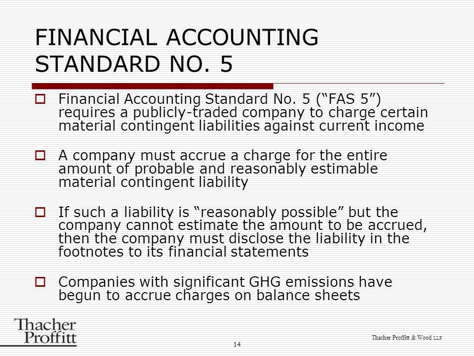 14 Thacher Proffitt & Wood LLP FINANCIAL ACCOUNTING STANDARD NO.