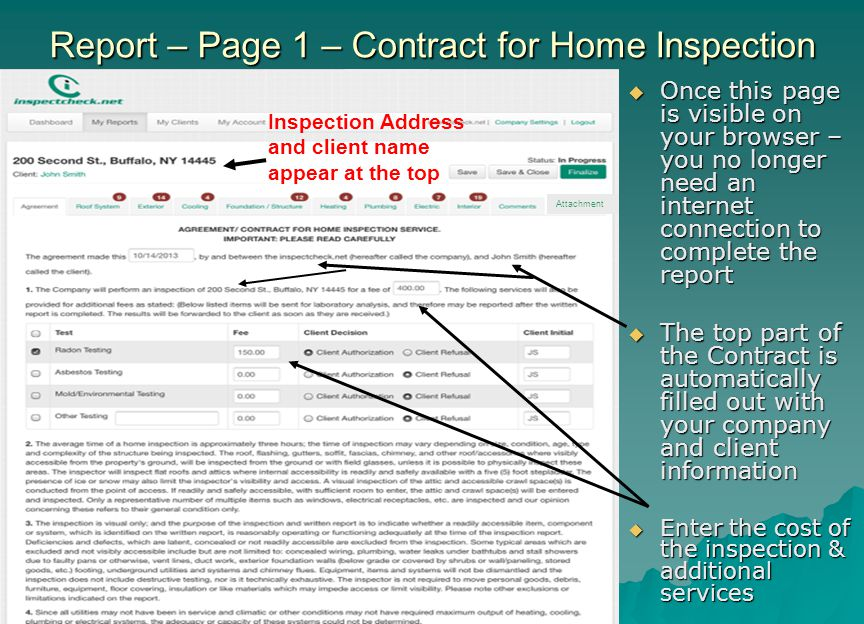 Report – Page 1 – Contract for Home Inspection  Once this page is visible on your browser – you no longer need an internet connection to complete the
