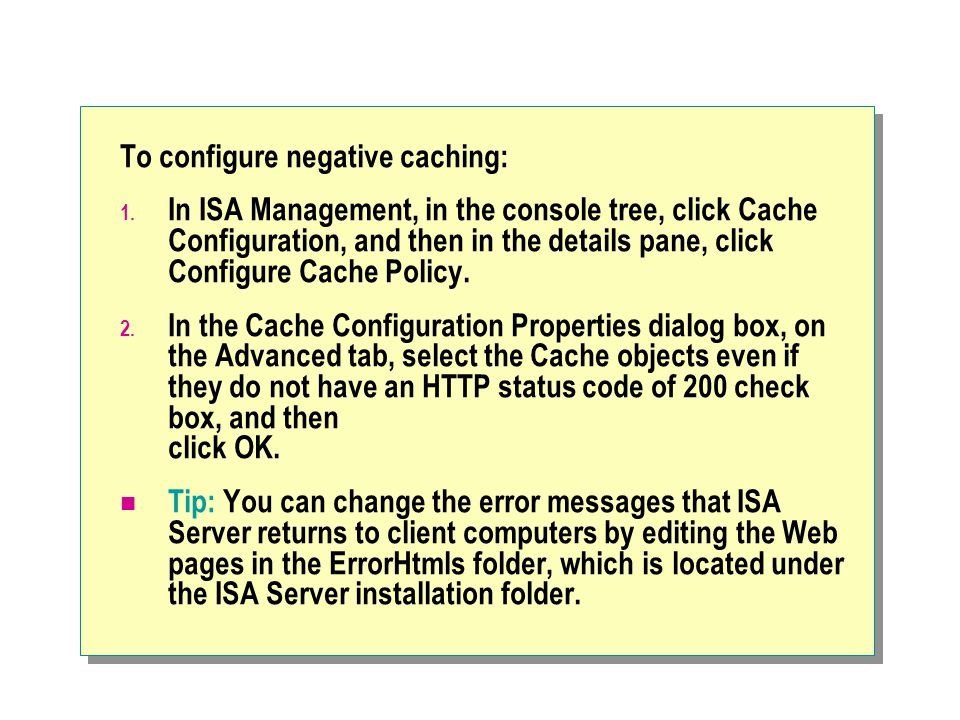 To configure negative caching: 1.