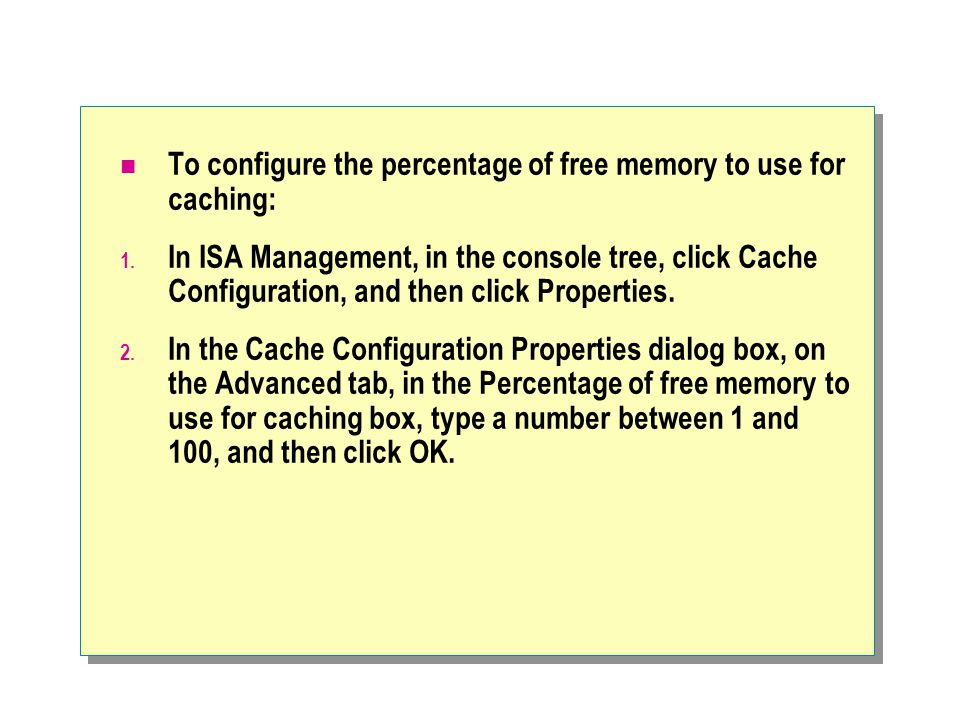 To configure the percentage of free memory to use for caching: 1.