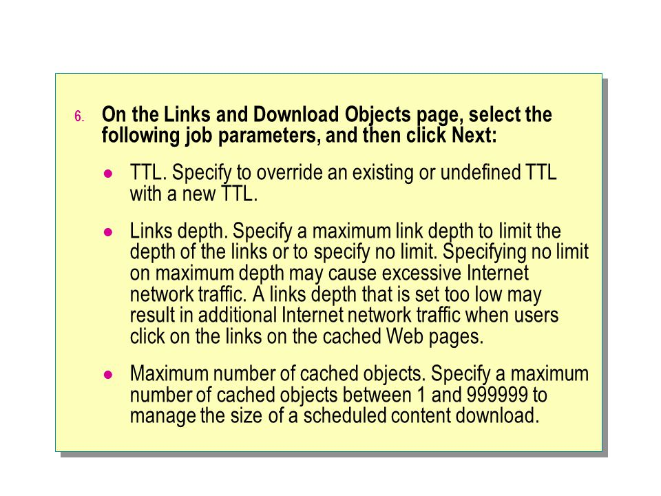 6. On the Links and Download Objects page, select the following job parameters, and then click Next: TTL. Specify to override an existing or undefined