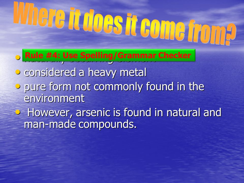 naturally occurring element naturally occurring element considered a heavy metal considered a heavy metal pure form not commonly found in the environm
