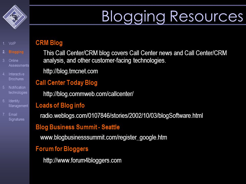 Blogging Resources CRM Blog This Call Center/CRM blog covers Call Center news and Call Center/CRM analysis, and other customer-facing technologies.