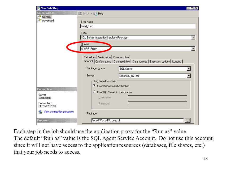 16 Each step in the job should use the application proxy for the Run as value.