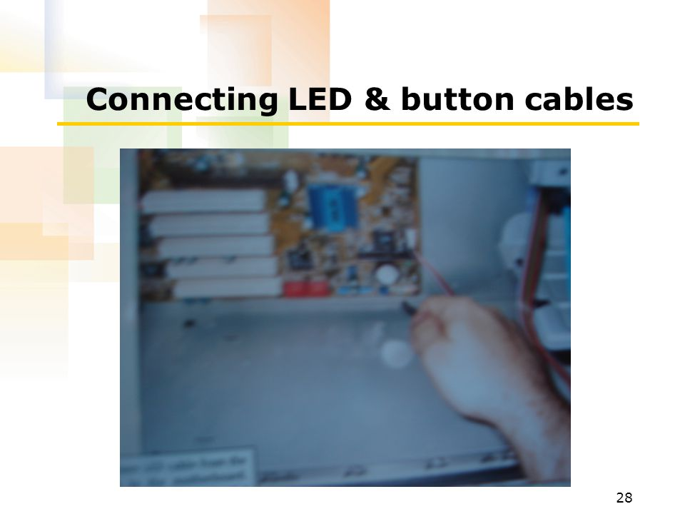 28 Connecting LED & button cables
