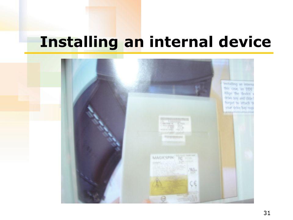 31 Installing an internal device