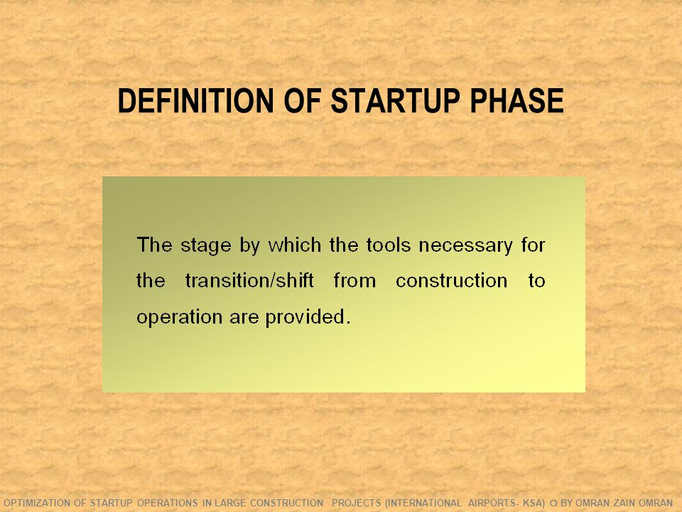OBJECTIVES OF THE STUDY  To carry out an in depth examination of the startup phase of construction projects, specifically airports.