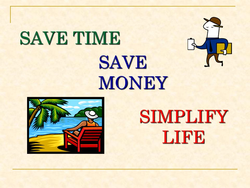 SAVE MONEY SAVE TIME SIMPLIFY LIFE