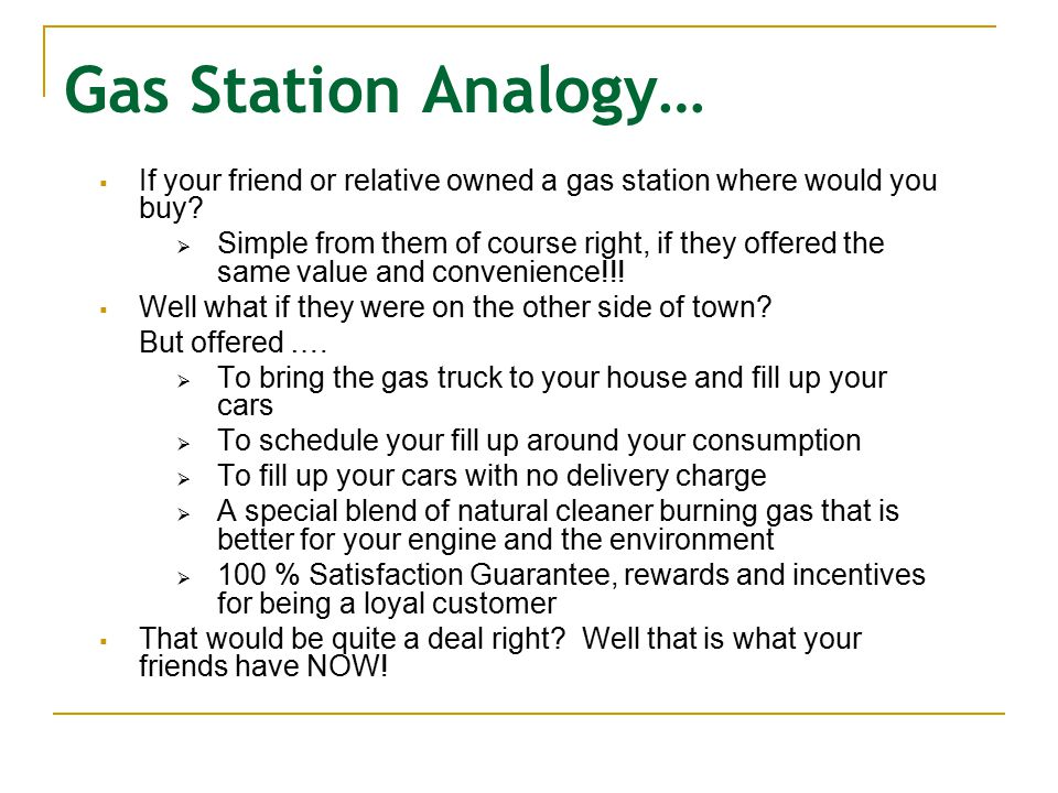 Gas Station Analogy…  If your friend or relative owned a gas station where would you buy.