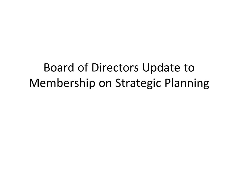 Board of Directors Update to Membership on Strategic Planning