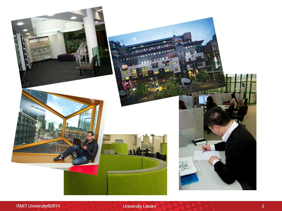 RMIT University©2014 University Library 3