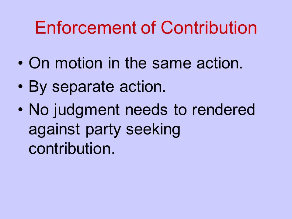 Enforcement of Contribution On motion in the same action.