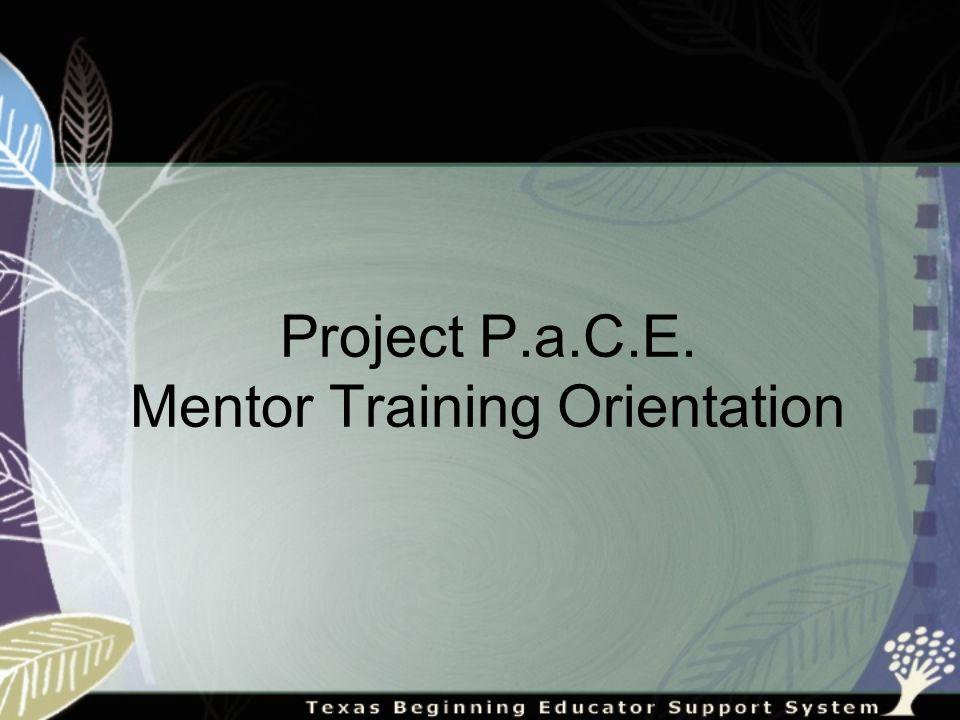 Project P.a.C.E. Mentor Training Orientation