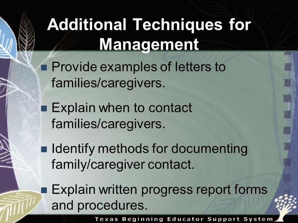 Additional Techniques for Management Provide examples of letters to families/caregivers.