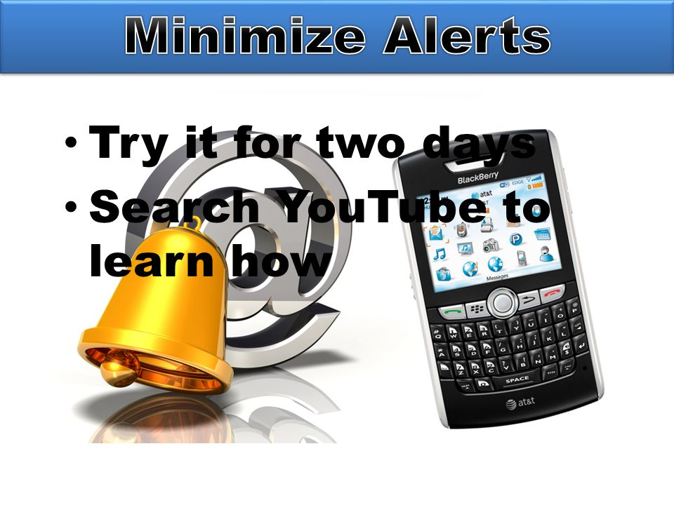 Try it for two days Search YouTube to learn how