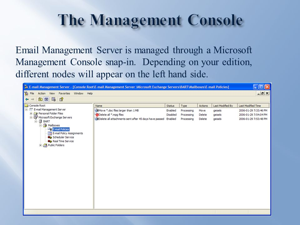 Email Management Server is managed through a Microsoft Management Console snap-in.