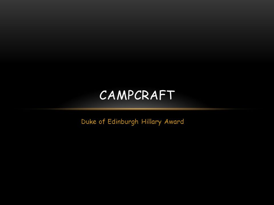 Duke of Edinburgh Hillary Award CAMPCRAFT