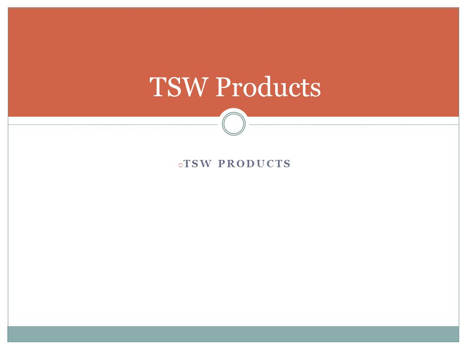 o TSW PRODUCTS TSW Products