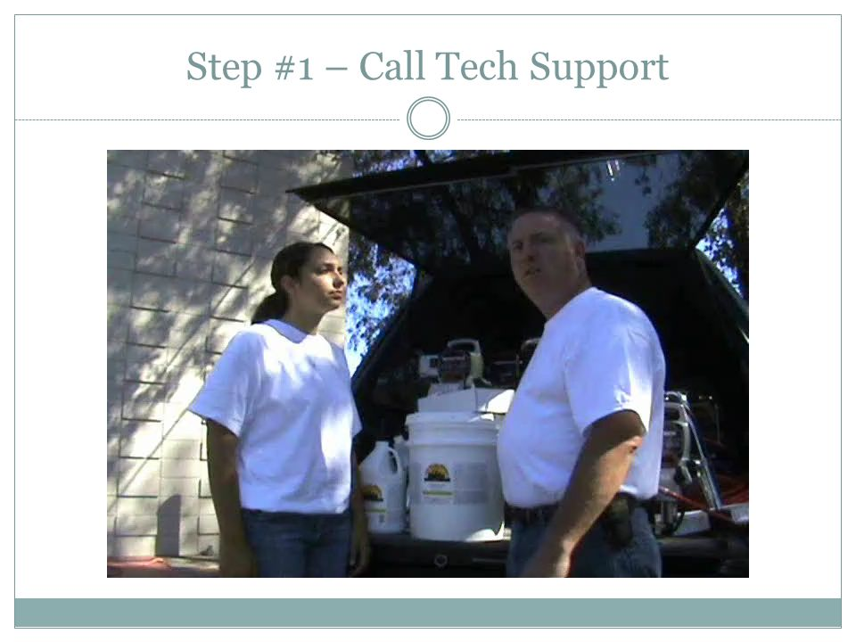 Step #1 – Call Tech Support
