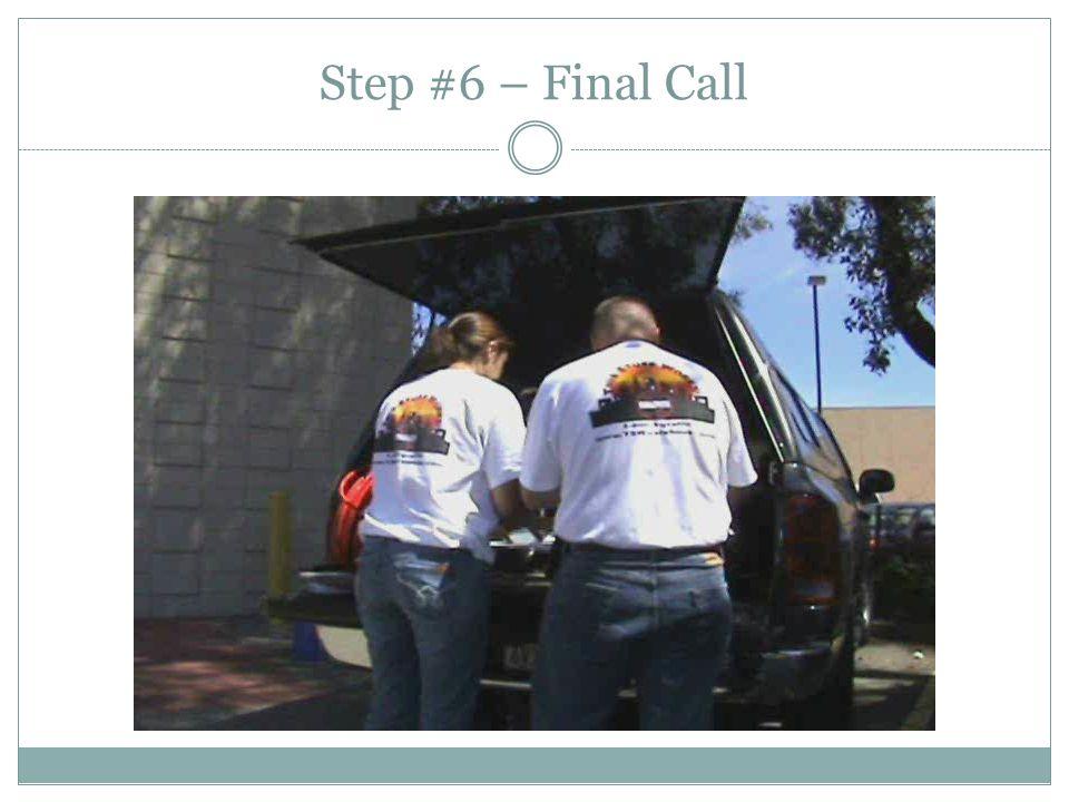 Step #6 – Final Call