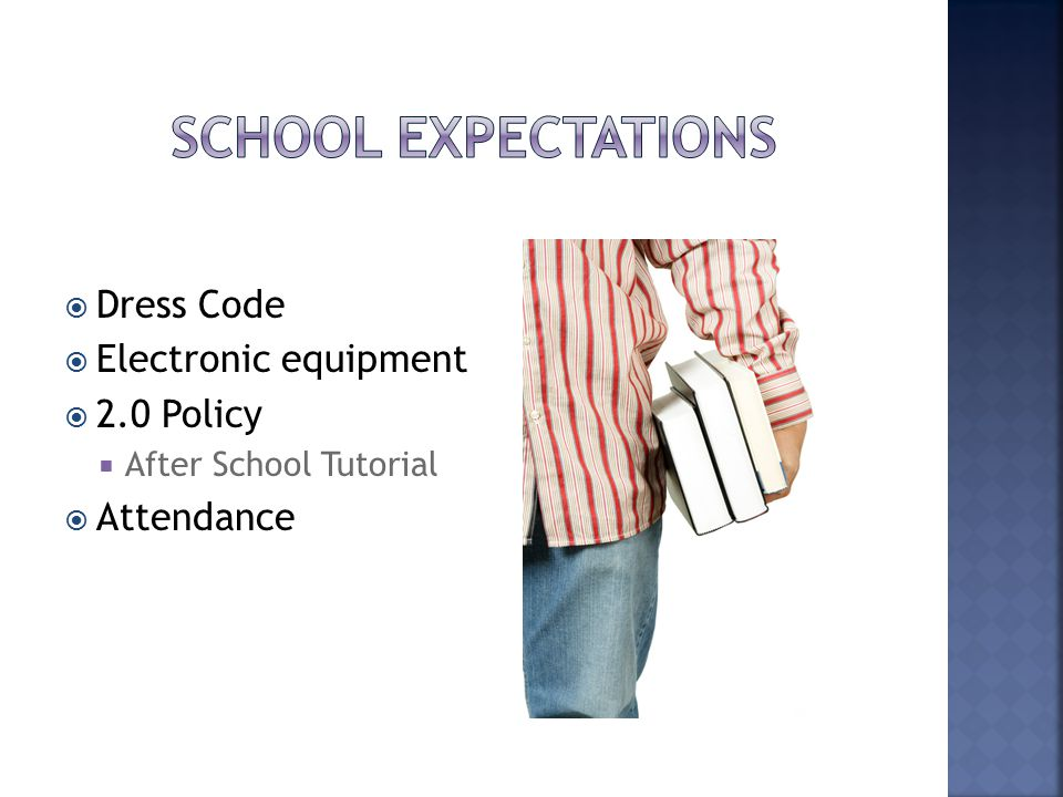  Dress Code  Electronic equipment  2.0 Policy  After School Tutorial  Attendance
