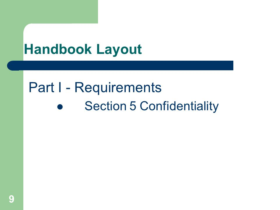 Handbook Layout Part I - Requirements Section 5 Confidentiality 9