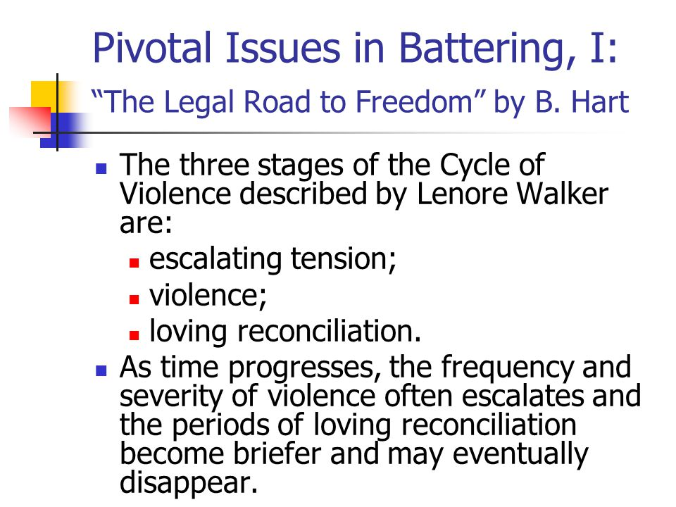 Pivotal Issues in Battering, I: The Legal Road to Freedom by B.