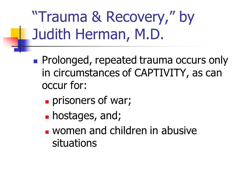 Trauma & Recovery, by Judith Herman, M.D.