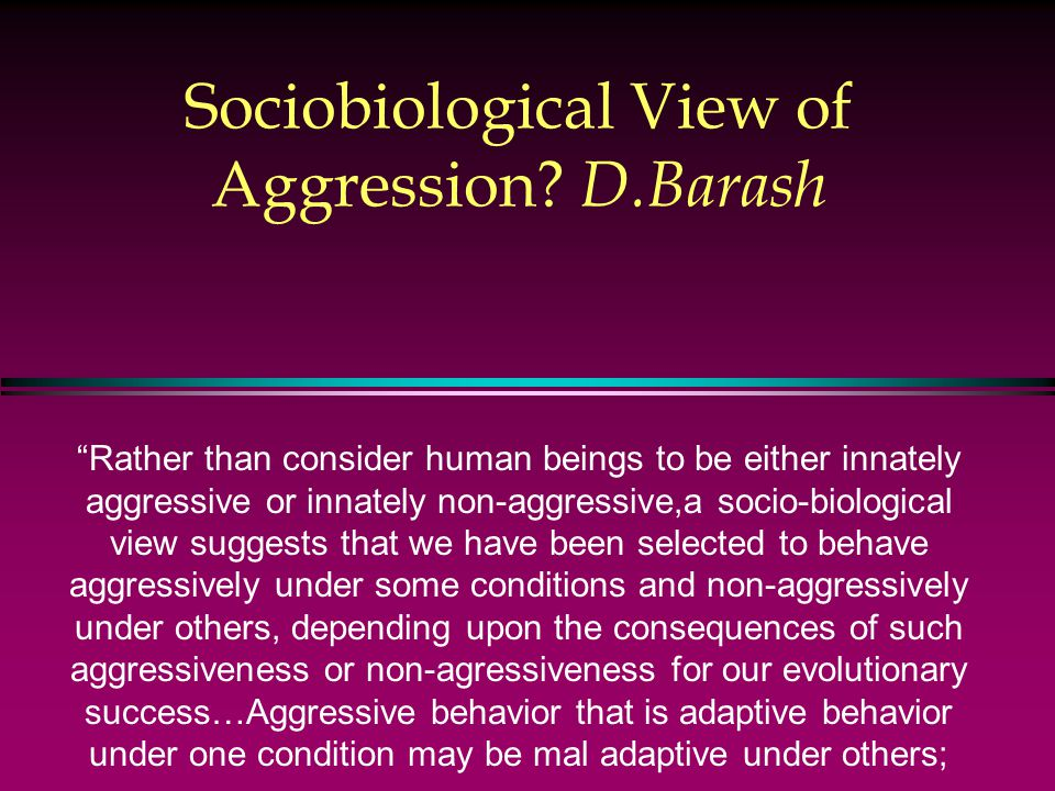 Sociobiological View of Aggression.