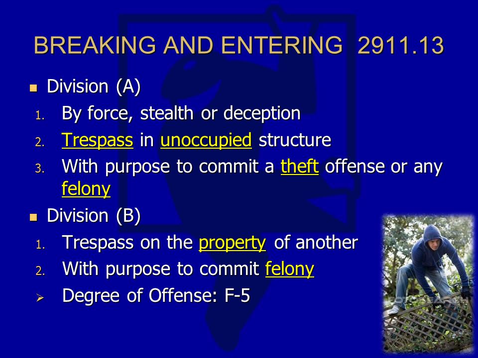 BREAKING AND ENTERING 2911.13 Division (A) Division (A) 1.