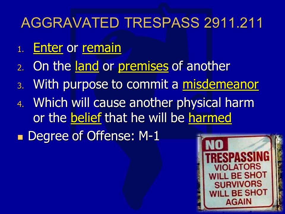 AGGRAVATED TRESPASS 2911.211 1. Enter or remain 2.
