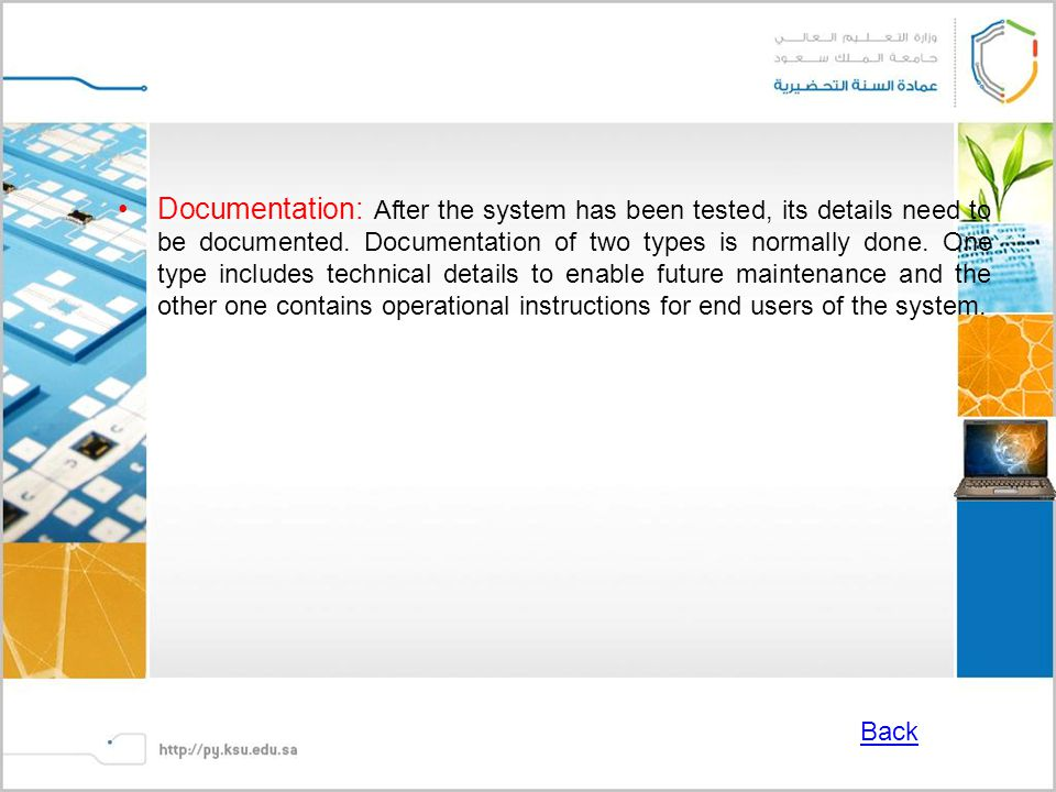 Documentation: After the system has been tested, its details need to be documented.