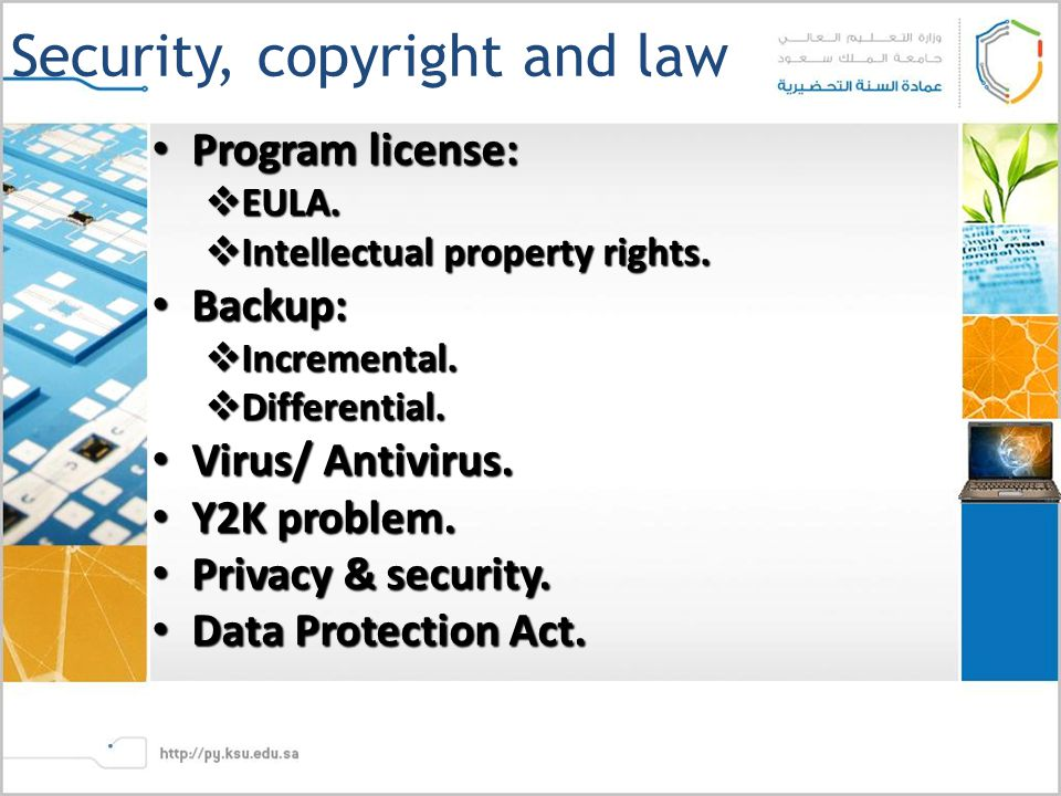 Security, copyright and law Program license: Program license:  EULA.