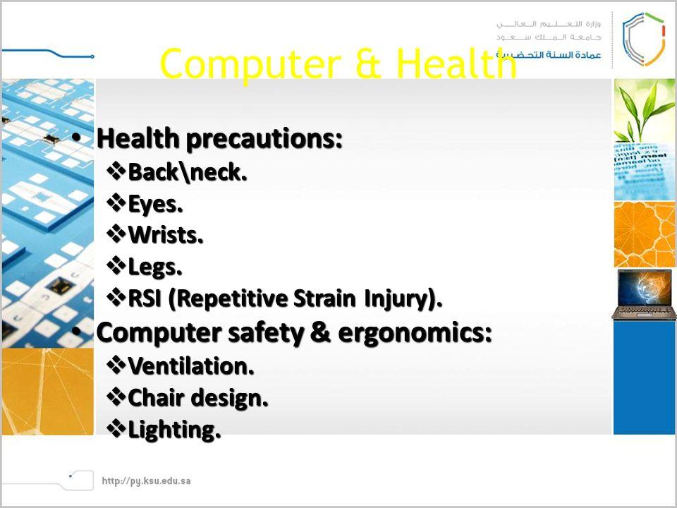Computer & Health Health precautions: Health precautions:  Back\neck.