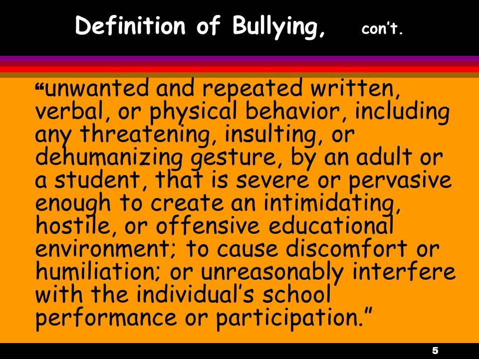 5 Definition of Bullying, con't.