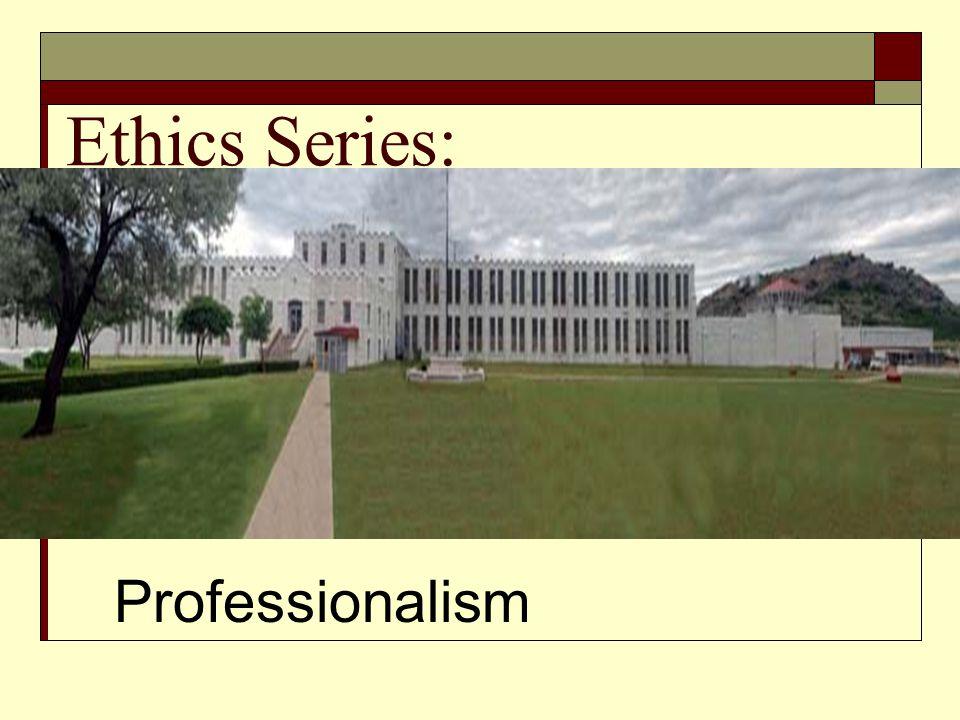 Ethics Series: Professionalism