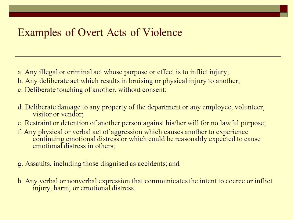 Examples of Overt Acts of Violence a.