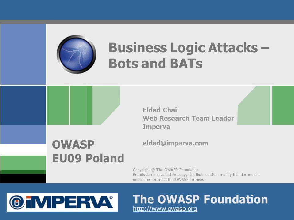 OWASP AppSecEU09 Poland Agenda  Business Logic Attacks (BATs) – The Whats and Whys  Classes of BATs  BATs and Bots  Mitigating BATs  Summary  Q&A 2