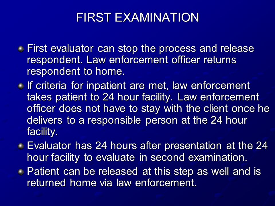 FIRST EXAMINATION First evaluator can stop the process and release respondent.