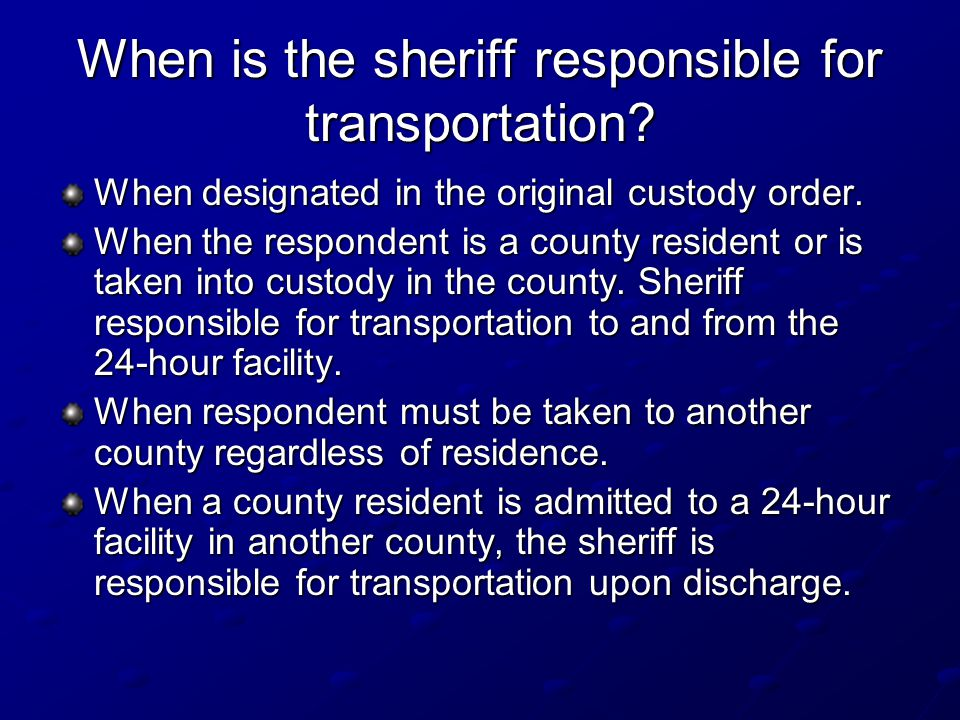 When is the sheriff responsible for transportation.