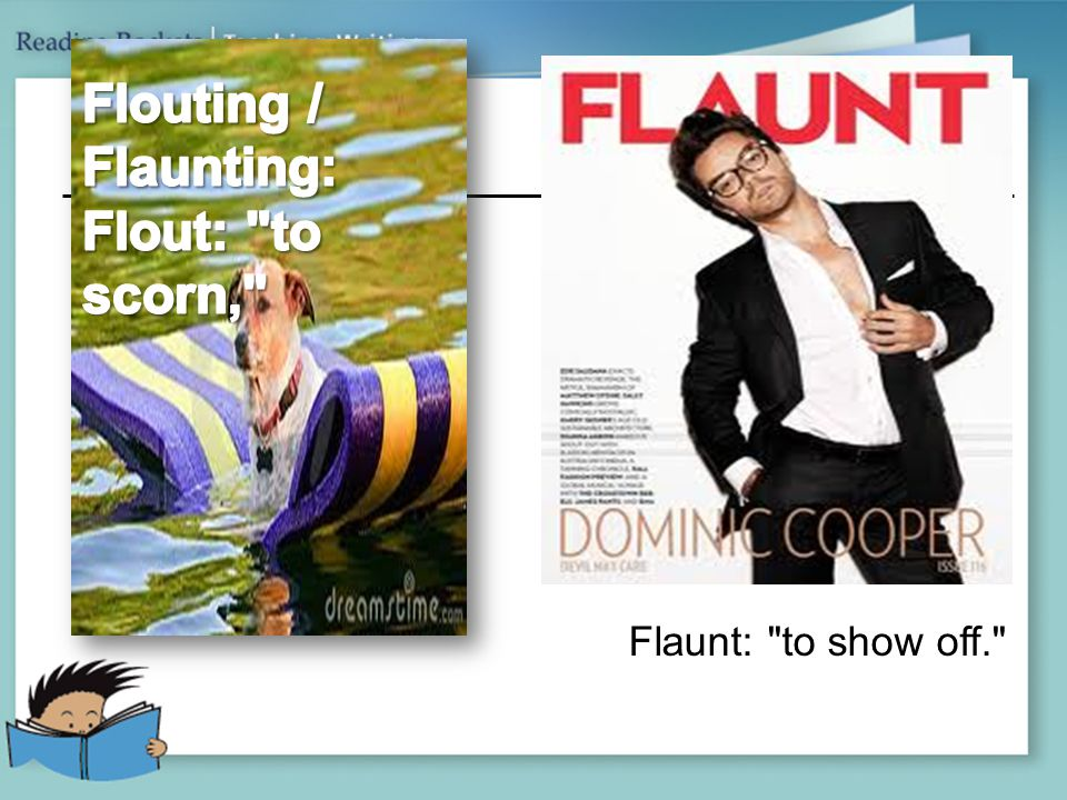 Flaunt: to show off.