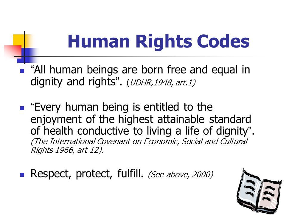 Human Rights Codes All human beings are born free and equal in dignity and rights .