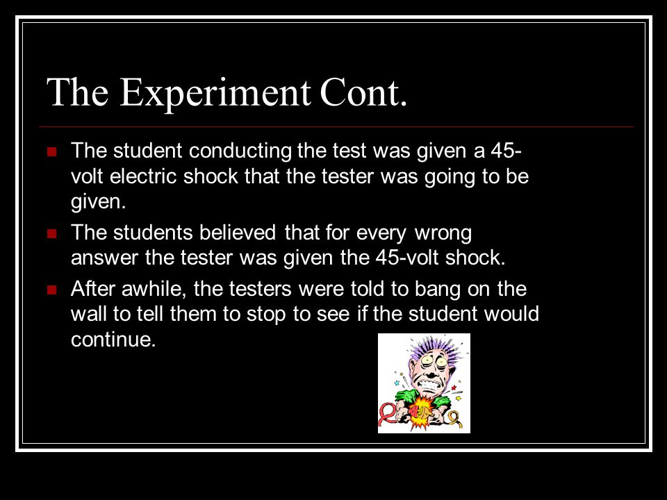 The Experiment Cont.