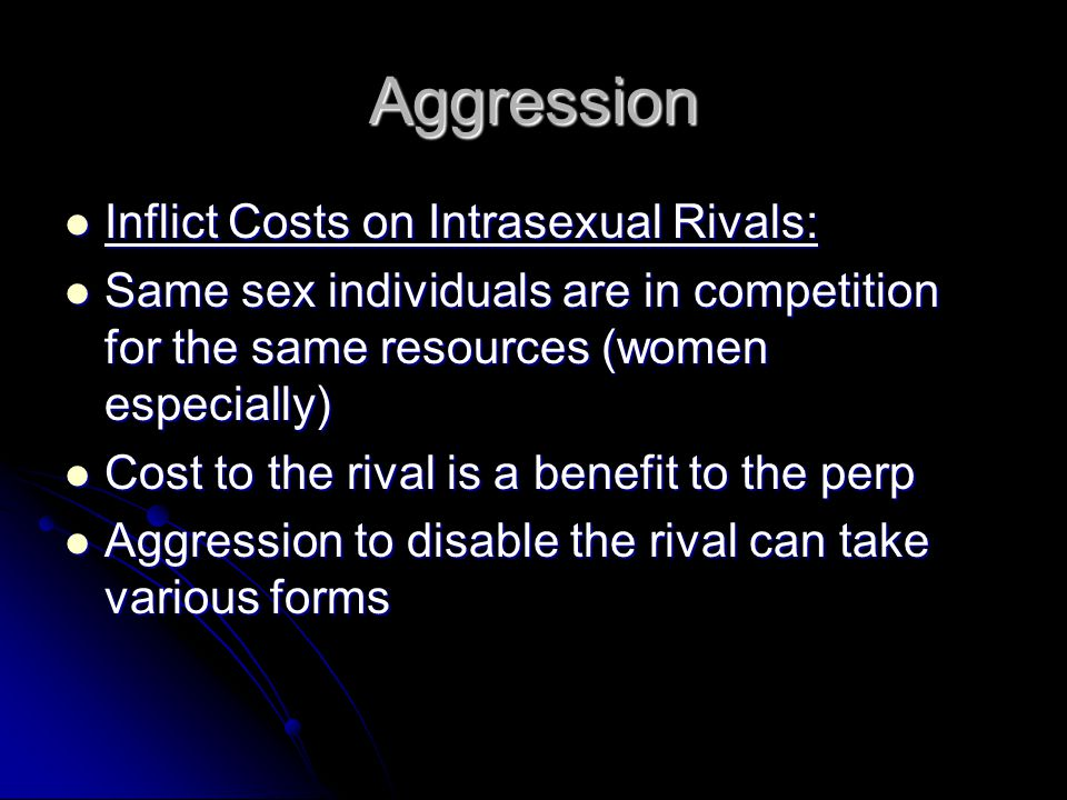 Contexts Triggering Women's Aggression Against Women Less frequent, less violent, and less showy Less frequent, less violent, and less showy Definitions: strictest sense, they are aggressive.