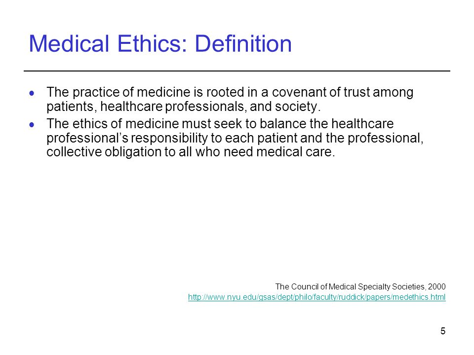 6 Utility of Medical Ethics  Medical ethics principles provide a framework for discussing ethical issues and for medical decision making  The principles provide consistent guidance where there are substantive considerations on both sides of an issue
