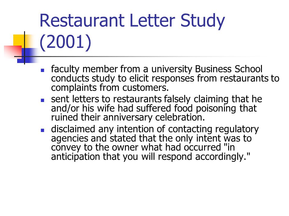 Restaurant Letter Study (2001) faculty member from a university Business School conducts study to elicit responses from restaurants to complaints from