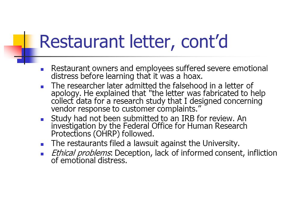Restaurant letter, cont'd Restaurant owners and employees suffered severe emotional distress before learning that it was a hoax. The researcher later