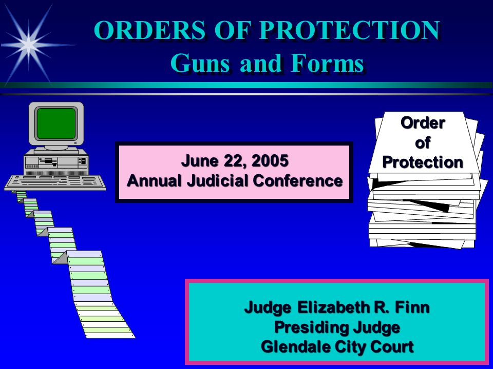ORDERS OF PROTECTION Guns and Forms Judge Elizabeth R.