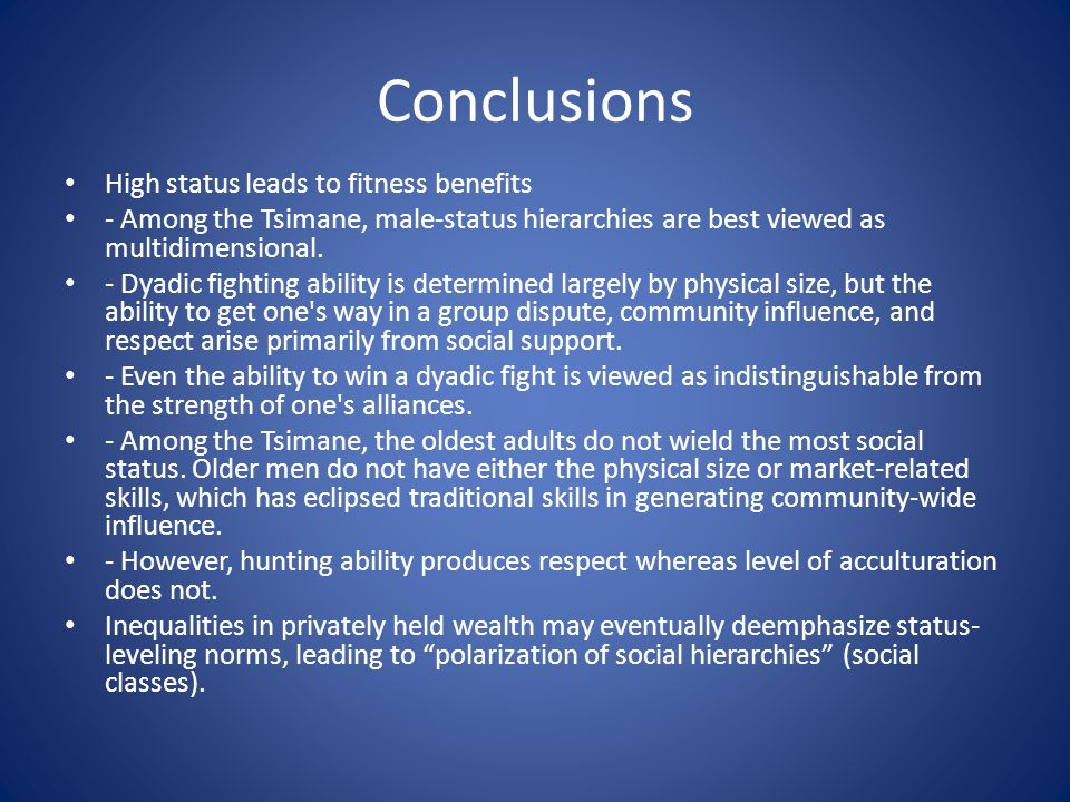High status leads to fitness benefits - Among the Tsimane, male-status hierarchies are best viewed as multidimensional.