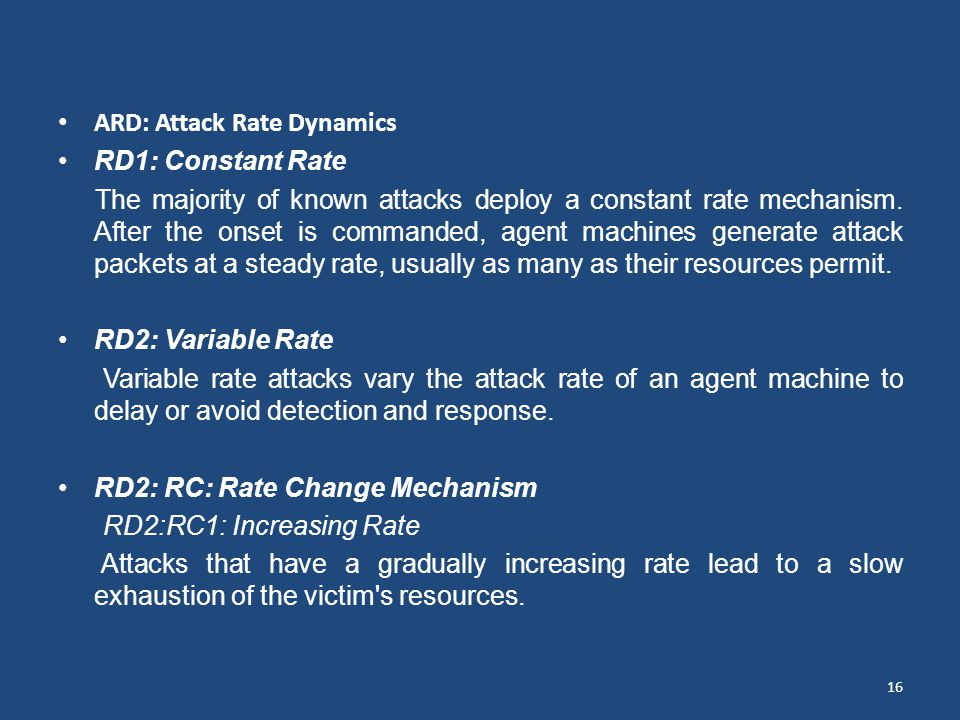 ARD: Attack Rate Dynamics RD1: Constant Rate The majority of known attacks deploy a constant rate mechanism.